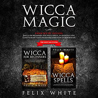 Wicca Magic: 2 Manuscripts     Wicca for Beginners and Wicca Spells. An Introductory Guide to Start Your Enchanted Endeavors in Witchcraft (The Wiccan Coven)              By:                                                                                                                                 Felix White                               Narrated by:                                                                                                                                 Lee Goettl                      Length: 5 hrs and 19 mins     20 ratings     Overall 5.0