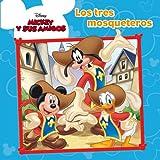 Mickey Mouse. Los tres mosqueteros: Cuento (Disney. Mickey)
