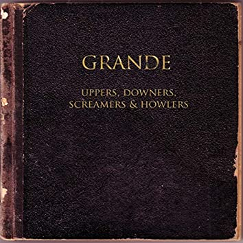 Uppers, Downers, Screamers & Howlers