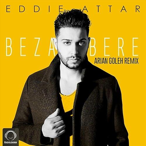 Bezar Bere (Arian Goleh Remix) by Eddie Attar on Amazon