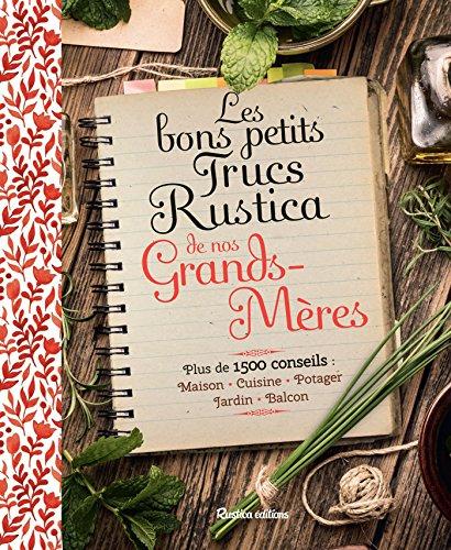 Les bons petits trucs Rustica de nos grands-mères (Vie pratique) (French Edition)