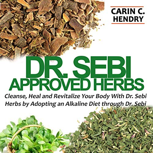Dr. Sebi Approved Herbs Audiobook By Carin C. Hendry cover art