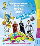 Coupe du monde de la FIFA Brésil 2014 guide officiel junior - Guide Officiel Junior