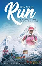 How Not to Run: A Journey to the Roof of the World