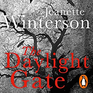 The Daylight Gate                   By:                                                                                                                                 Jeanette Winterson                               Narrated by:                                                                                                                                 Sian Thomas                      Length: 3 hrs and 58 mins     6 ratings     Overall 4.8