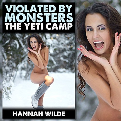 Violated by Monsters: The Yeti Camp audiobook cover art
