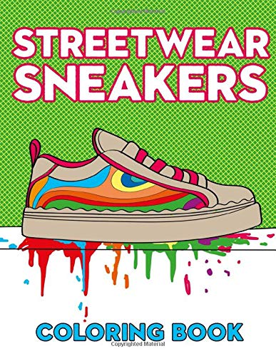 Streetwear Sneakers Coloring Book: Hypebeast Relax Models for Adults