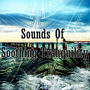 Sounds Of Soothing Tranquility