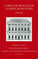 Palazzi Di Genova: Architectural Drawings and Engravings (CORPUS RUBENIANUM LUDWIG BURCHARD)
