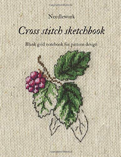 Affordable Needlework Cross Stitch Sketchbook: Blank grid notebook for pattern design