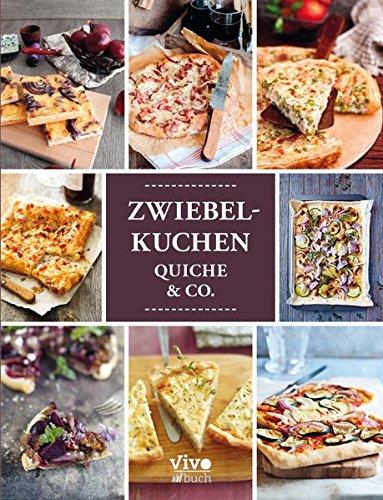 Zwiebelkuchen, Quiche & Co