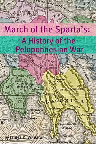 March of the Sparta's: A History of the Peloponnesian War (English Edition) PDF Books