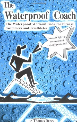 Download The Waterproof Coach: The Waterproof Workout Book For Fitness Swimmers And Triathletes 