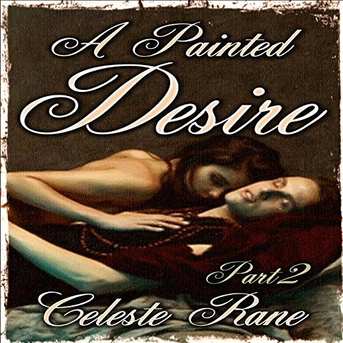 A Painted Desire: Part 2 audiobook cover art