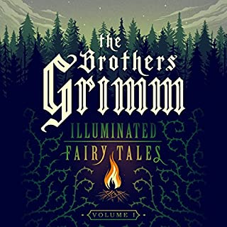 The Brothers Grimm: Illuminated Fairy Tales, Vol. 1 audiobook cover art