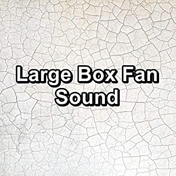 Large Box Fan Sound
