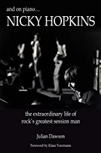 And on Piano ...Nicky Hopkins: The Extraordinary Life of Rock's Greatest Session Man