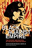 Black against Empire: The History and Politics of the Black Panther Party (The George Gund Foundation Imprint in African American Studies) (English Edition)