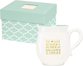 C.R. Gibson White and Green ''The Love Between A Mother And Daughter Is Forever'' Porcelain Coffee Mug, 16 fl. oz.