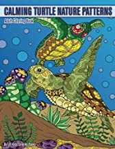 Calming Turtle Nature Patterns Adult Coloring Book (Beautiful Adult Coloring Books) (Volume 96)