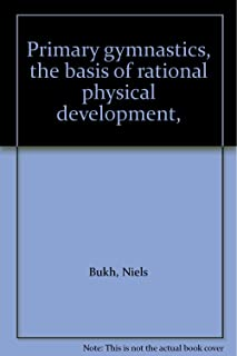 Primary gymnastics, the basis of rational physical development,