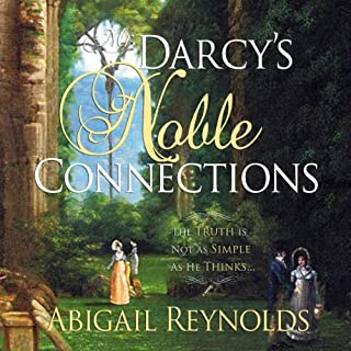 Mr. Darcy's Noble Connections                   By:                                                                                                                                 Abigail Reynolds                               Narrated by:                                                                                                                                 Elizabeth Klett                      Length: 10 hrs and 17 mins     9 ratings     Overall 4.2