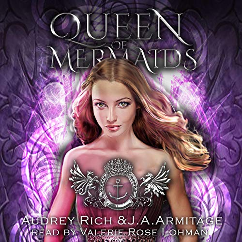 Queen of Mermaids: A Little Mermaid Retelling Audiobook By J. A. Armitage,                                                                                        Audrey Rich cover art