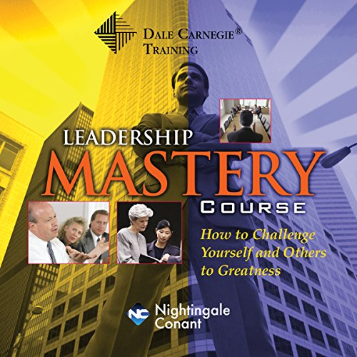The Dale Carnegie Leadership Mastery Course audiobook cover art