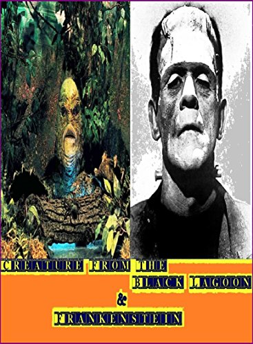 Creature From The Black Lagoon & Frankenstein (English Edition)
