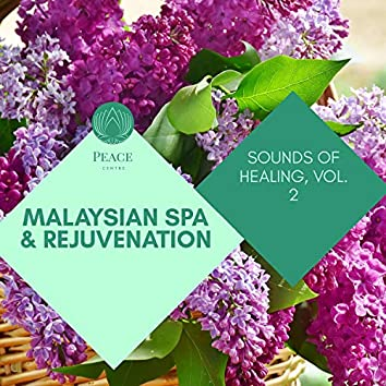 Malaysian Spa & Rejuvenation - Sounds Of Healing, Vol. 2