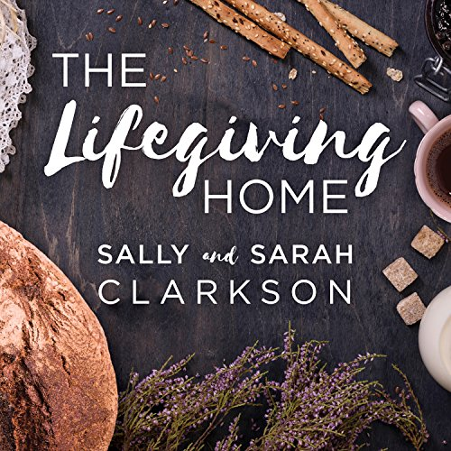 The Lifegiving Home audiobook cover art