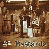 Tom Waits- Bastards (Remastered)