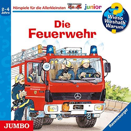 Die Feuerwehr: Wieso? Weshalb? Warum? junior