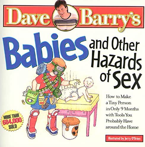 Babies and Other Hazards of Sex How to Make a Tiny Person in Only 9 Months with Tools You Probably product image