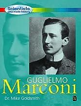 Guglielmo Marconi (Scientists Who Made History)