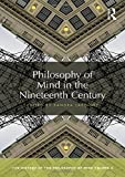 Philosophy of Mind in the Nineteenth Century: The History of the Philosophy of Mind, Volume 5