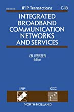 Integrated Broadband Communication Networks and Services: Proceedings of the IFIP TC6/ICCC International Conference on Integrated Broadband Communication ... C: Communication Systems Book 18)
