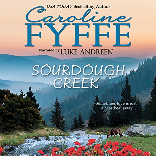 Sourdough Creek                   By:                                                                                                                                 Caroline Fyffe                               Narrated by:                                                                                                                                 Luke Andreen                      Length: 9 hrs     175 ratings     Overall 4.5