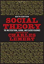 Social Theory: The Multicultural, Global, and Classic Readings (2016-08-18)
