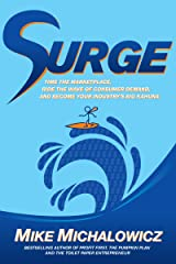 Surge: Time the Marketplace, Ride the Wave of Consumer Demand, and Become Your Industry's Big Kahuna Kindle Edition