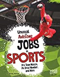 Unusual and Awesome Jobs in Sports (You Get Paid for THAT?)