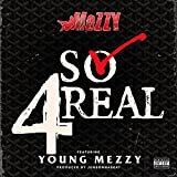 So 4Real (feat. Young Mezzy) - Single [Explicit]