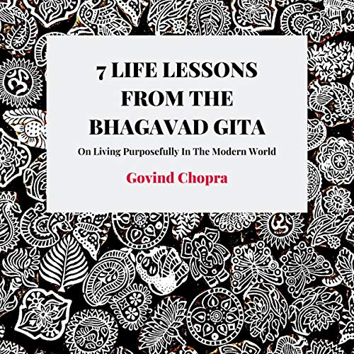 7 Life Lessons from the Bhagavad Gita: On Living Purposefully in the Modern World audiobook cover art