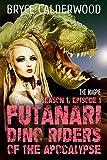Futanari Dino Riders of the Apocalypse (Season 1, Episode 1): The Magpie (futa-on-futa)