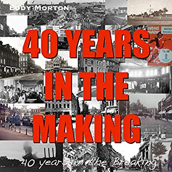 Forty Years in the Making