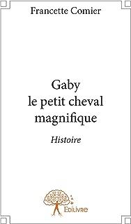 Gaby le petit cheval magnifique: Histoire (Collection Classique) (French Edition)