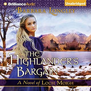 The Highlander's Bargain     Loch Moigh, Book 2              By:                                                                                                                                 Barbara Longley                               Narrated by:                                                                                                                                 Angela Dawe                      Length: 9 hrs and 48 mins     631 ratings     Overall 4.4