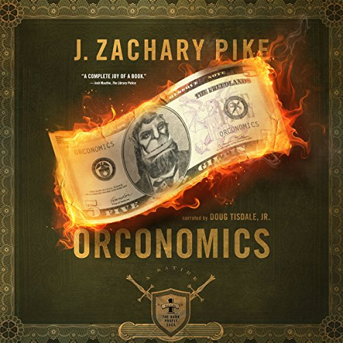 Orconomics: A Satire     The Dark Profit Saga, Book 1              By:                                                                                                                                 J. Zachary Pike                               Narrated by:                                                                                                                                 Doug Tisdale Jr.                      Length: 11 hrs and 46 mins     1,967 ratings     Overall 4.6