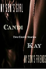 My Son's Girl and My Son's Friends - Two Erotic Shorts Kindle Edition