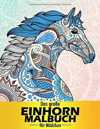 Das große Einhorn Malbuch für Mädchen: Malbuch für Mädchen ab 12 Jahren, Ein perfektes Geschenk für Mädchen   pferde mädchen geschenk 10 jahre